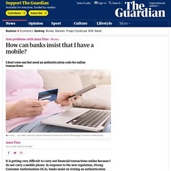 How can banks insist that I have a mobile?
