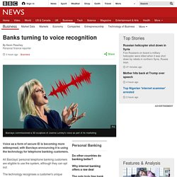 Banks turning to voice recognition
