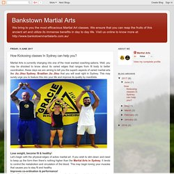 Bankstown Martial Arts: How Kickoxing classes In Sydney can help you?