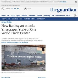 Banksy artwork takes a swipe at design of new World Trade Centre