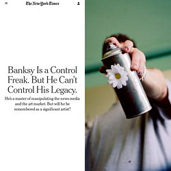 Banksy Is a Control Freak. But He Can't Control His Legacy.