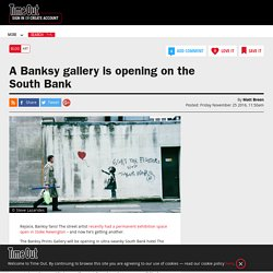 A Banksy gallery is opening on the South Bank