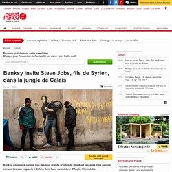 Banksy invite Steve Jobs, fils de Syrien, dans la jungle de Calais