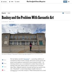 Banksy and the Problem With Sarcastic Art