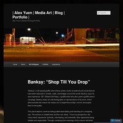 """Banksy: """"Shop Till You Drop"""""""
