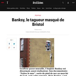 Banksy, le tagueur masqué de Bristol - Le fil arts et scènes