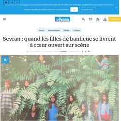 Sevran : quand les filles de banlieue se livrent à cœur ouvert sur scène - le Parisien