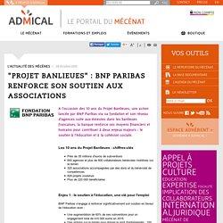 """""""Projet Banlieues"""" : BNP Paribas renforce son soutien aux associations"""