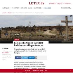Loin des banlieues, la misère invisible des villages français - Le Temps
