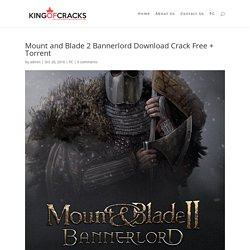 Mount and Blade 2 Bannerlord Download Crack Free + Torrent - King Of Cracks