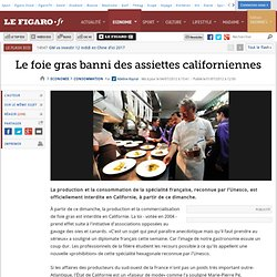 LE FIGARO 04/07/12 Le foie gras banni des assiettes californiennes