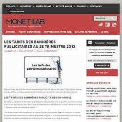 Les tarifs des bannières publicitaires au 2e trimestre 2013