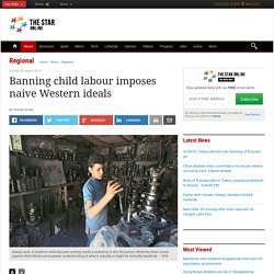 Banning child labour imposes naive Western ideals