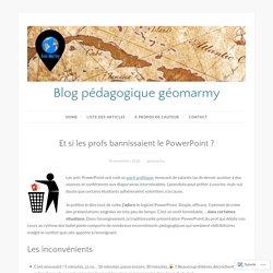 Et si les profs bannissaient le PowerPoint? – Blog pédagogique géomarmy