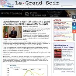 L'Eurozone franchit le Rubicon en bannissant la gauche portugaise anti-austérité du pouvoir. (The Telegraph)