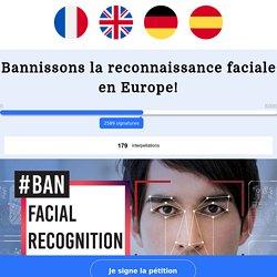 Bannissons la reconnaissance faciale en Europe !