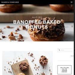 Banoffee Baked Donuts — Glazed & Confused