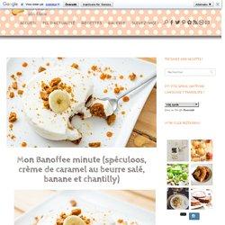 Mon Banoffee minute (spéculoos, crème de caramel au beurre salé, banane et chantilly) - Sucre d'Orge et Pain d'Epices