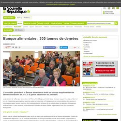 NOUVELLE REPUBLIQUE 26/04/16 Indre - Vie associative - Banque alimentaire : 305 tonnes de denrées