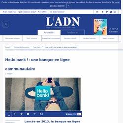 Banque en ligne communautaire pour jeunes - Hello Bank !