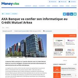 AXA Banque va confier son informatique au Crédit Mutuel Arkea