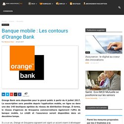 BANQUE : Banque mobile : Les contours d'Orange Bank - News Assurances Pro