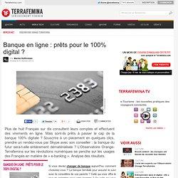 Banque en ligne : prêts pour le 100% digital ?