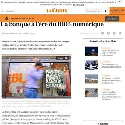 La banque à l'ère du 100% numérique - La Croix