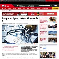 Banque en ligne: la sécurité menacée ?