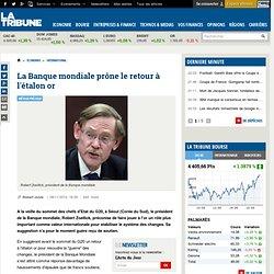 debat sur le retour de l'étalon or proné par robert zoellick président de la Banque mondiale ne fait pas recette