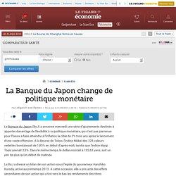 La Banque du Japon change de politique monétaire
