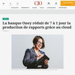 La banque Oney réduit de 7 à 1 jour la production de rapports grâce au cloud