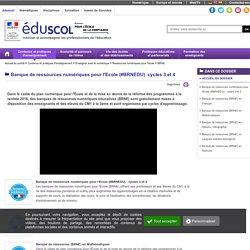 Banque de ressources numériques pour l'Ecole (#BRNEDU) cycles 3 et 4