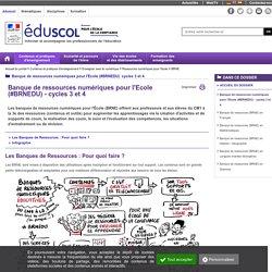 BRNE - Banque de ressources numériques pour l'Ecole (#BRNEDU) - cycles 3 et 4