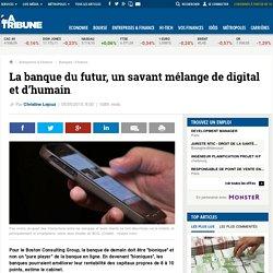 La banque du futur, un savant mélange de digital et d'humain