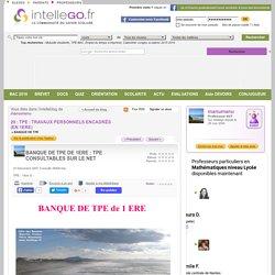 BANQUE DE TPE DE 1ERE : TPE CONSULTABLES SUR LE NET