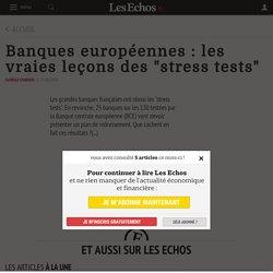 """Banques européennes : les vraies leçons des """"stress tests"""" - Les Echos"""