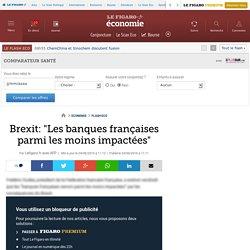 Brexit: 'Les banques françaises parmi les moins impactées'