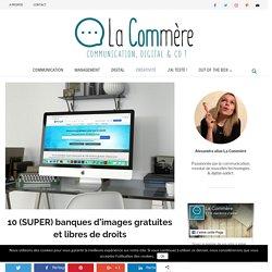 10 (SUPER) banques d'images gratuites et libres de droits - La Commère