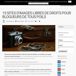 Papa BlogueurTop 15 des banques d'images gratuites et libres de droits