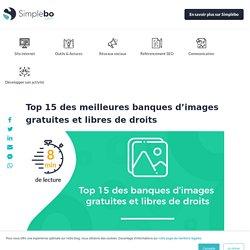 Les 15 meilleures banques d'images gratuites et libres de droits