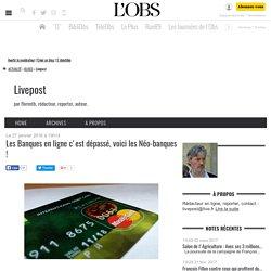 Les Banques en ligne c'est dépassé, voici les Néo-banques ! - Livepost