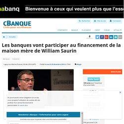 Les banques vont participer au financement de la maison mère de William Saurin