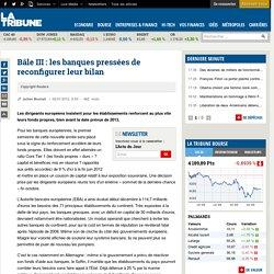 Bâle III : les banques pressées de reconfigurer leur bilan
