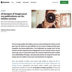 20banques d'images pour vos publications sur les médias sociaux