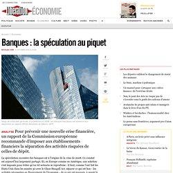 Banques : la spéculation au piquet