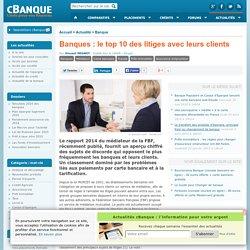 Banques : le top 10 des litiges avec leurs clients
