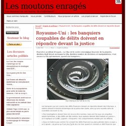 Royaume-Uni : les banquiers coupables de délits doivent en répondre devant la justice