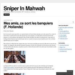 Mes amis, ce sont les banquiers (F. Hollande) « Sniper In Mahwah