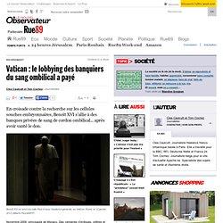 Vatican: le lobbying des banquiers du sang ombilical a payé